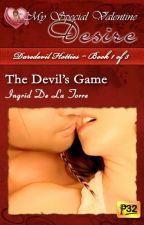 Daredevil Hotties Book 1 - The Devil's Game (PUBLISHED under MSV April 2013) by IngridDelaTorreRN
