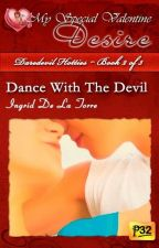 Daredevil Hotties Book 2 - Dance With The Devil (PUBLISHED under MSV April 2013) by IngridDelaTorreRN