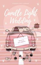 Candle Light Wedding [Completed] by Mayayuffi
