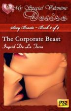 Sexy Beasts Book 2 - The Corporate Beast (PUBLISHED under MSV August 2013) by IngridDelaTorreRN