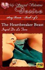 Sexy Beasts Book 3 - The Heartbreaker Beast (PUBLISHED under MSV August 2013) by IngridDelaTorreRN