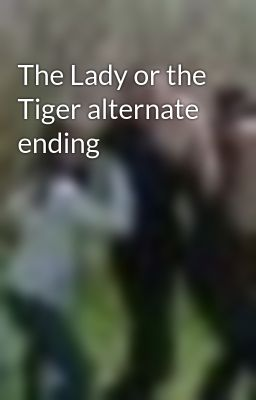 "the lady or the tiger conclusion Summary, ending, conclusion written by kalvster  for those who have ever  read ""the lady or the tiger,"" they do not know what happens to."