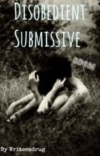 Disobedient Submissive (BDSM) by Writersdrug