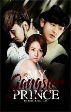 My Gangster Prince (Gangsters Romance #2) On-Hold) by imblue_10
