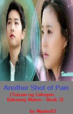 Another Shot of Pain (Turuan ng Leksyon Babaeng Maton - Book 2) by mystie83