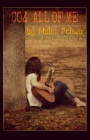 COZ ALL OF ME.. by mairapahwa