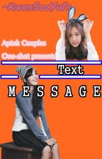 Apink Couples One-Shot: Text Message (2eun) by missparabatai