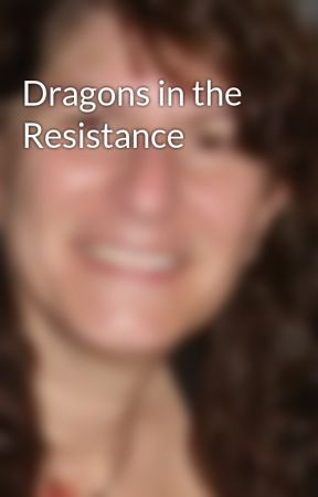 Dragons in the Resistance by AnnamariaBazzi