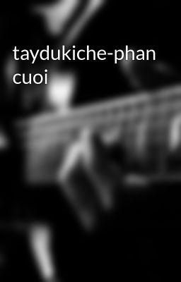 taydukiche-phan cuoi