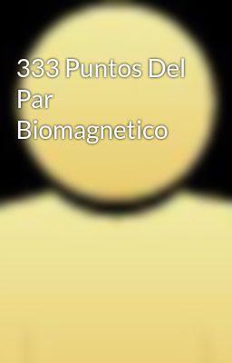 333 Puntos Del Par Biomagnetico