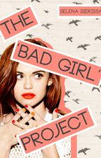 The 'Bad Girl' Project by dillyobilly