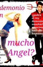 Un demonio , con mucho Angel? by Magdalenalopes