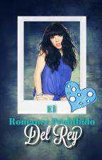 El Romance Prohibido Del Rey (Book#3). by xogenesisxo
