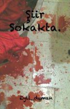 Şiir Sokakta. by theshadowsofdeath