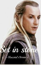 Set in Stone - Haldir's Story - by SparklinJazzlin