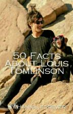 50 Facts about Louis Tomlinson by Hanna_forever