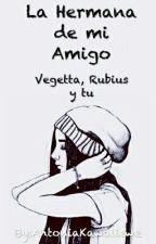 La Hermana de mi Amigo [Vegetta, Rubius y tu] by AntoEsLaMejor