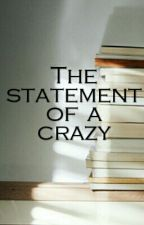 The statement of a crazy by harry_niall_love_1D