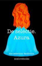 De selectie. Azura by xoxlovebooks