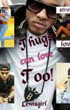 Thugs Can Love Too! by Lewisgirl