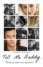 Tell me Daddy!(Harry Styles) (Hot)Cancelada by choco-latina
