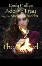 The Marked by EmilyPhillips489