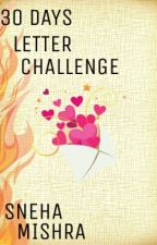 30 Days Letter Challenge by _khwaish_