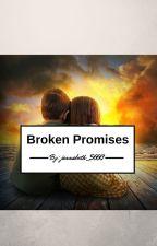 Broken Promises by jannabeth_5660