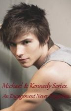 Michael & Kennedy Series, Book Two; An Engagement Never Forgotten. by Amour-histoire