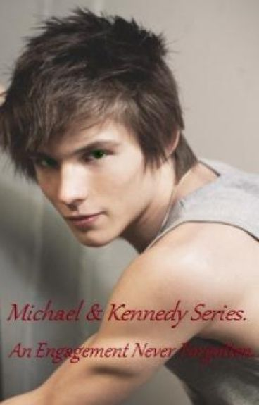 Michael & Kennedy Series, Book Two; An Engagement Never Forgotten.