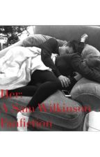 Her: A Sam Wilkinson Fanfiction by Shawnsswifeeyyy