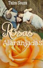 Rosas Alaranjadas by TaizaSouza