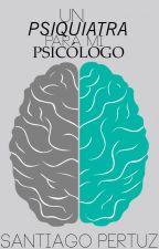 Un psiquiatra para mi psicólogo by Wereveromg