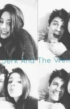 The Jerk And The Weirdo by AnotherDriftingSoul