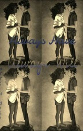 Always Have Always Will (revised) by AbbyjRaye