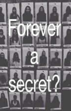 Forever a Secret? by lominokandi