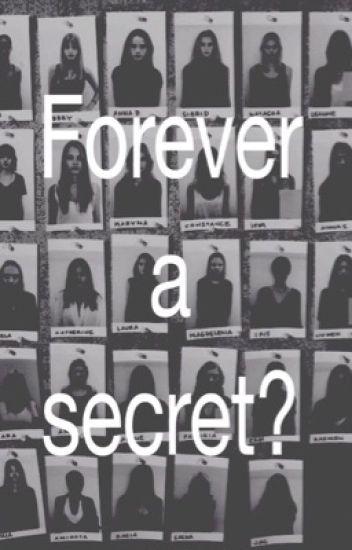 Forever a Secret?