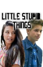 Little Stupid Things by kissesirwin