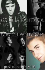 ¿ES UNA FANTASÍA O ES UN FANTASMA?|Justin Bieber & Tú| by BrendaBiebs023