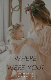 Where were you? by Princess__23