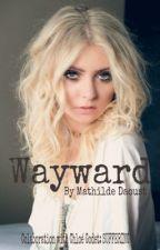 Wayward by MathildeDaoust