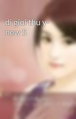 Đọc truyện di gioi thu y- new 5