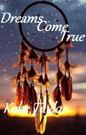 Dreams Come True by KekeTaylor