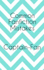 Common Fanfiction Mistakes by CaptainKogami