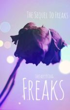 Freaks- Sequel To Creeps  by TheFaeryKing