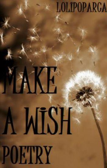 Make a Wish... (poems)