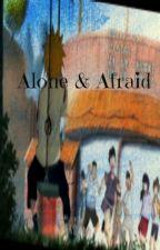 Alone & Afraid by cutenessqueen