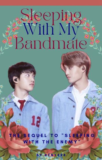 Sleeping With My Band Mate (A KaiSoo Fanfic) (Sequel to SLEEPING WITH THE ENEMY)