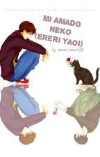 Mi Amado Neko (Ereri yaoi) by animefangirl11