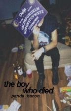 The Boy Who Died by conflicted_youth